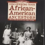 """""""A Genealogist's Guide to Discovering Your African-American Ancestors"""""""